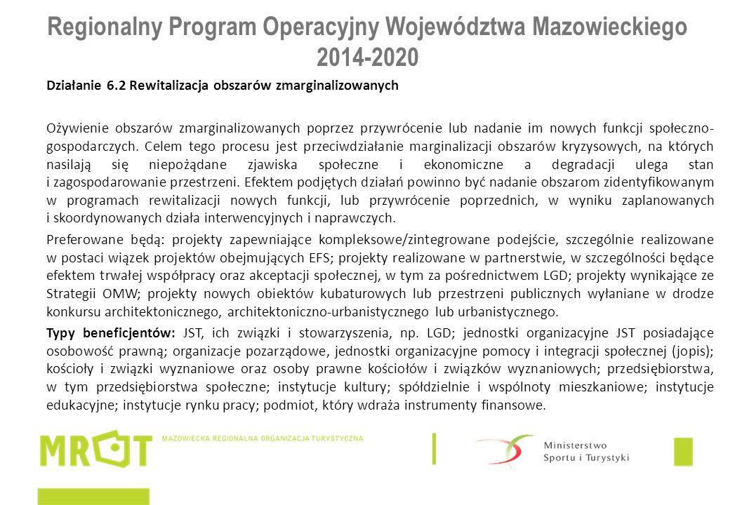 Regionalny Program Operacyjny Województwa Mazowieckiego 2014-2020 Działanie 6.2 Rewitalizacja obszarów zmarginalizowanych Ożywienie obszarów zmarginal