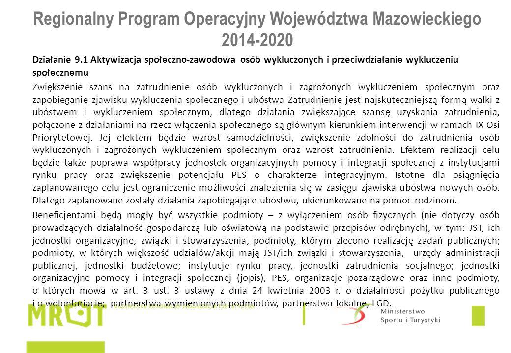 Regionalny Program Operacyjny Województwa Mazowieckiego 2014-2020 Działanie 9.1 Aktywizacja społeczno-zawodowa osób wykluczonych i przeciwdziałanie wy