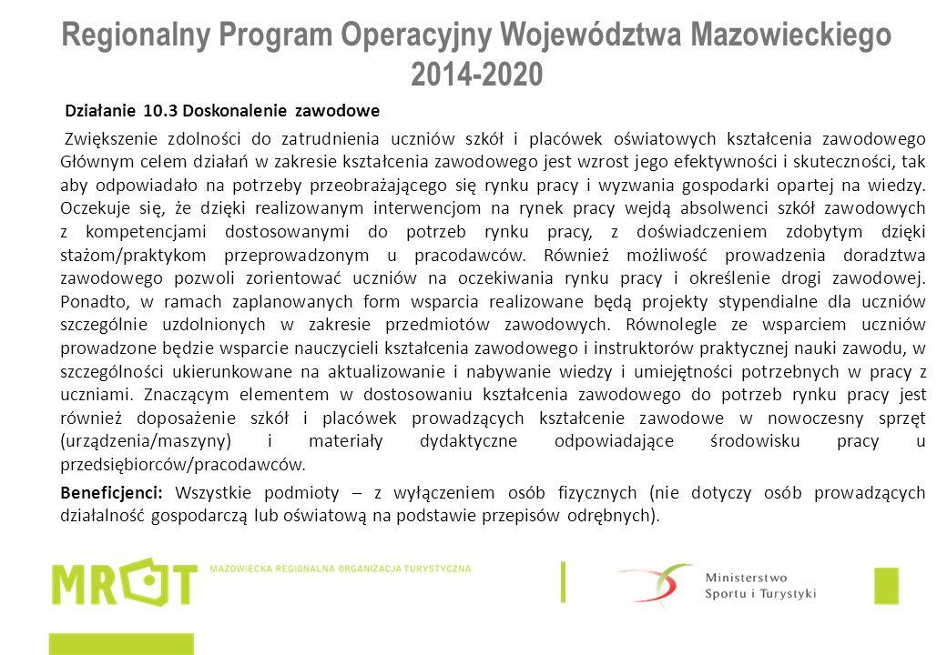 Regionalny Program Operacyjny Województwa Mazowieckiego 2014-2020 Działanie 10.3 Doskonalenie zawodowe Zwiększenie zdolności do zatrudnienia uczniów s