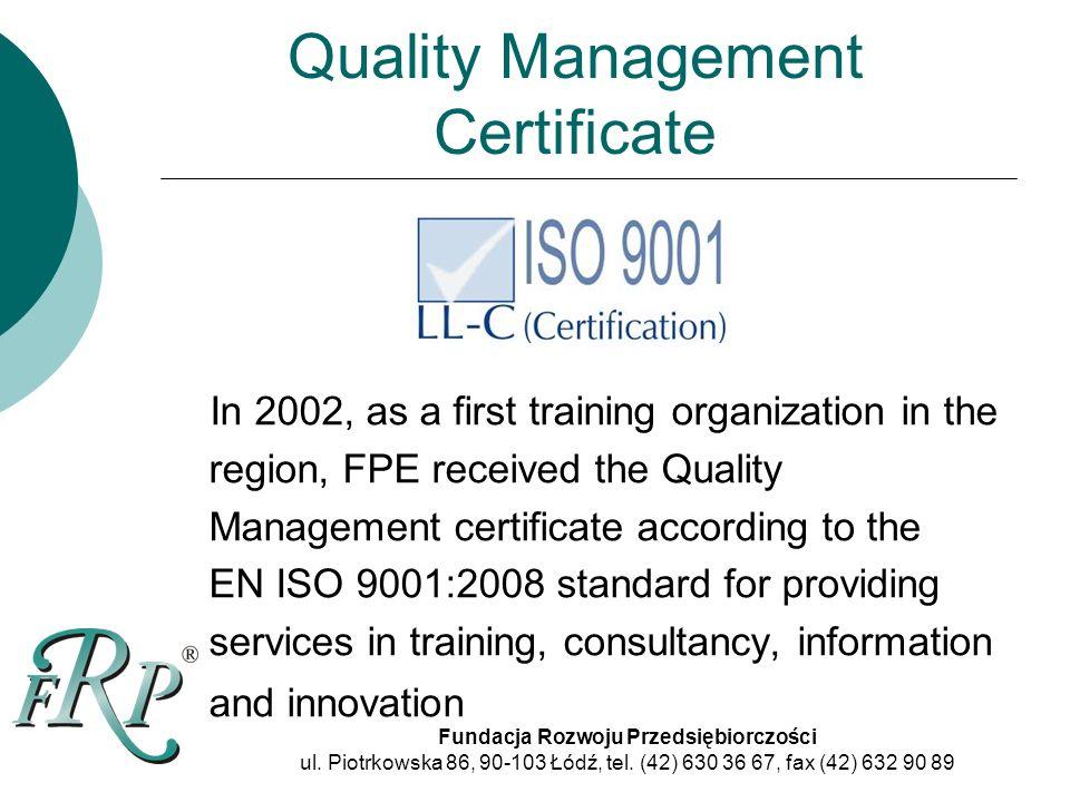 Quality Management Certificate Fundacja Rozwoju Przedsiębiorczości ul.