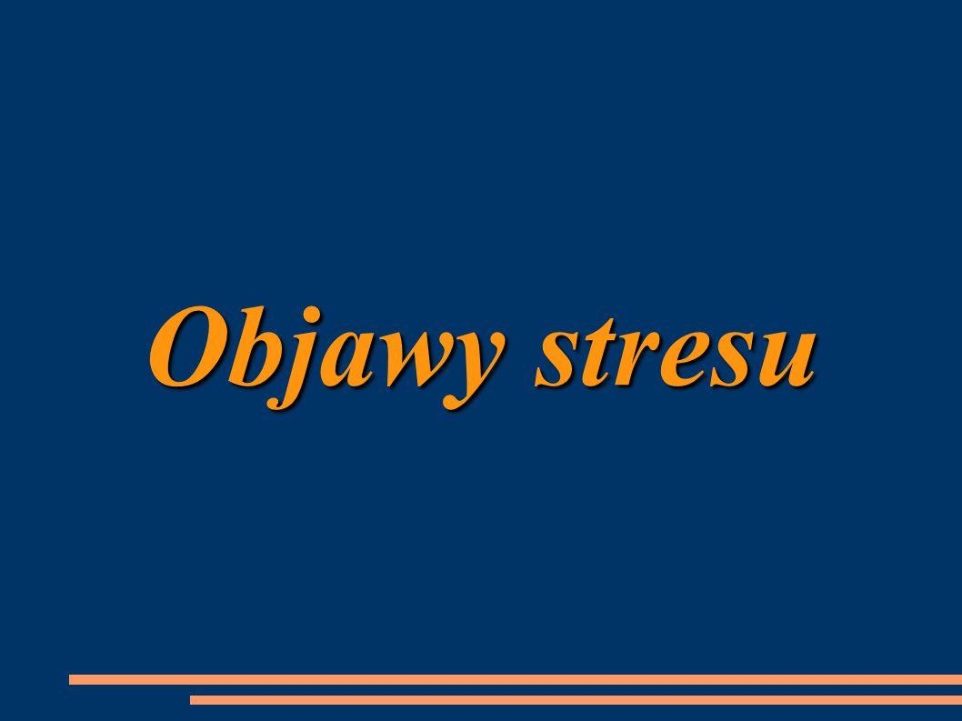 Objawy stresu