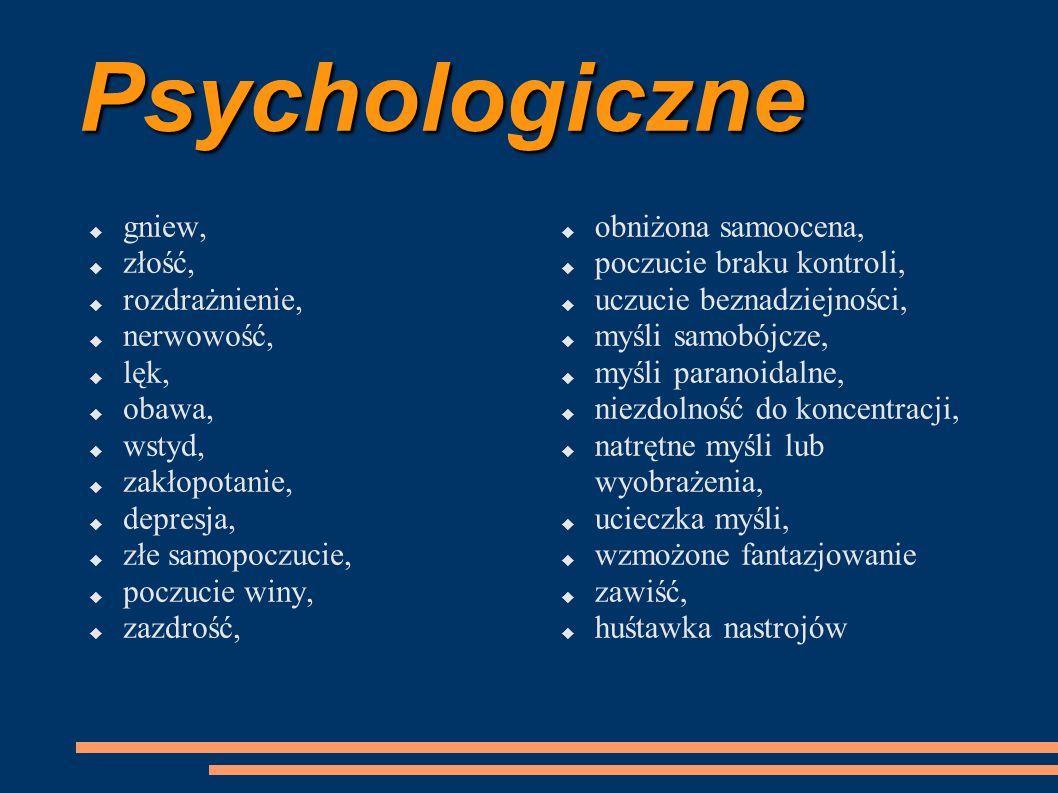 Behawioralne  zachowanie bierne lub agresywne,  skłonność do irytacji,  trudności z mówieniem,  drżenie,  tiki nerwowe,  wysoki i nerwowy śmiech,  zgrzytanie zębami,  nadmierny pociąg do alkoholu,  zwiększone spożycie kofeiny,  jedzenie dla zabicia czasu,  zakłócony rytm snu,  obniżona jakość pracy,  zwiększona absencja w pracy,  szybkie jedzenie/chodzenie,  zwiększona podatność na uleganie wypadkom,  zmiana stosunku do seksu,  zaciskanie pięści,  uderzanie pięścią,  zachowania kompulsywne lub impulsywne,  zamykanie się w sobie lub popadanie w przygnębienie,