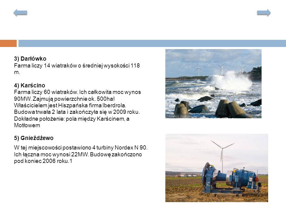 3) Darłówko Farma liczy 14 wiatraków o średniej wysokości 118 m. 4) Karścino Farma liczy 60 wiatraków. Ich całkowita moc wynos 90MW. Zajmują powierzch