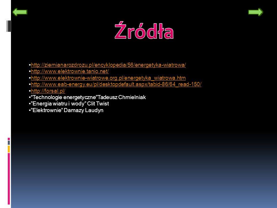 http://ziemianarozdrozu.pl/encyklopedia/56/energetyka-wiatrowa/ http://www.elektrownie.tanio.net/ http://www.elektrownie-wiatrowe.org.pl/energetyka_wi