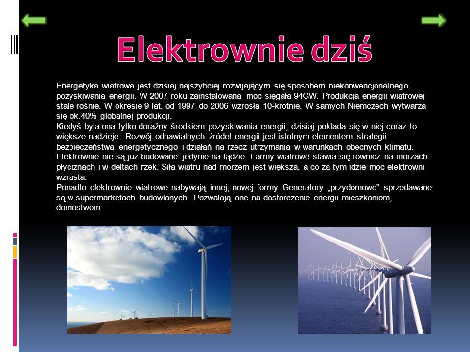 Energetyka wiatrowa jest dzisiaj najszybciej rozwijającym się sposobem niekonwencjonalnego pozyskiwania energii. W 2007 roku zainstalowana moc sięgała