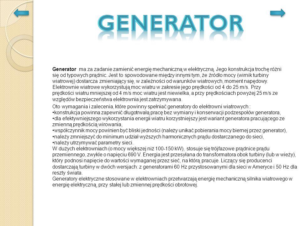 Generator ma za zadanie zamienić energię mechaniczną w elektryczną.