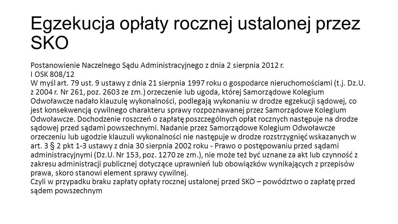 Egzekucja opłaty rocznej ustalonej przez SKO Postanowienie Naczelnego Sądu Administracyjnego z dnia 2 sierpnia 2012 r.