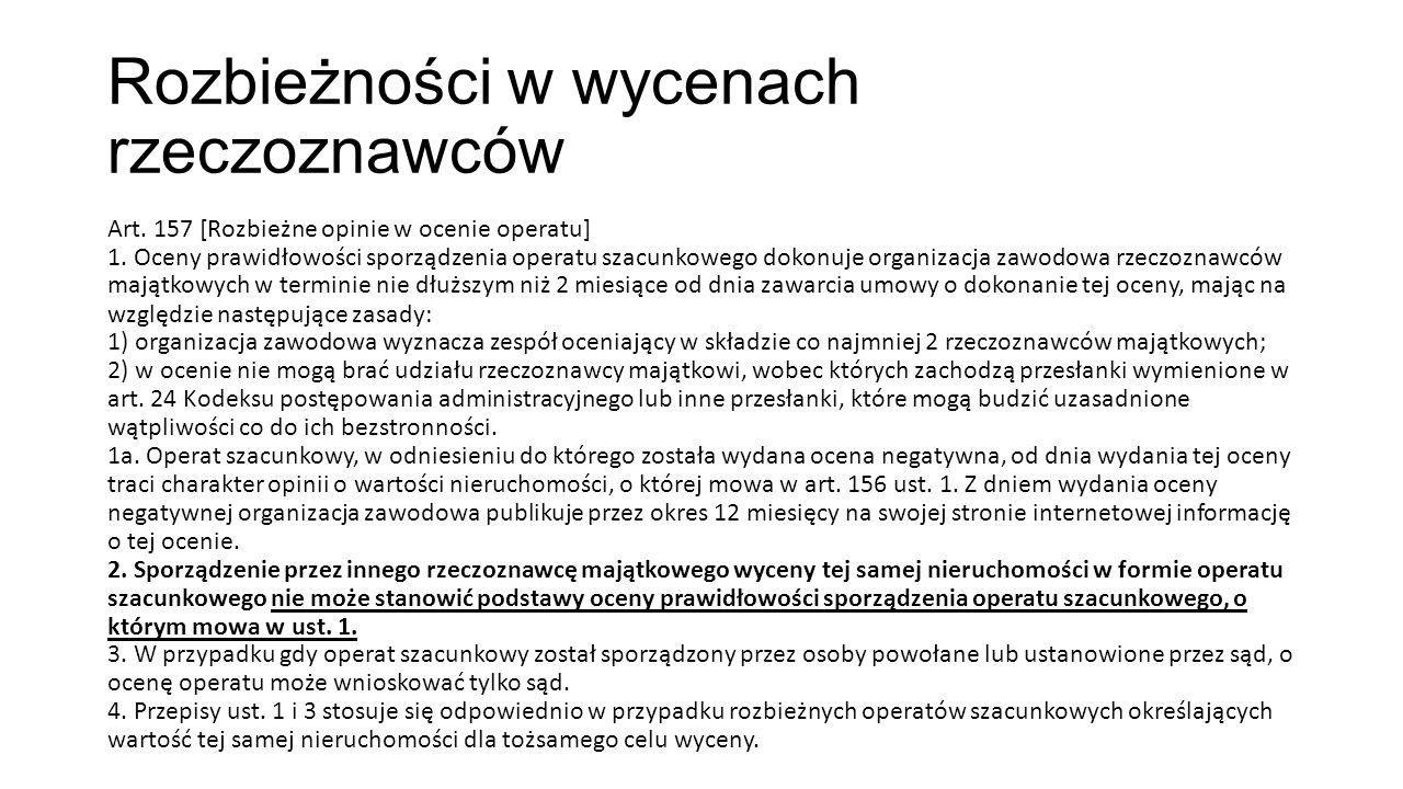 Rozbieżności w wycenach rzeczoznawców Art.157 [Rozbieżne opinie w ocenie operatu] 1.