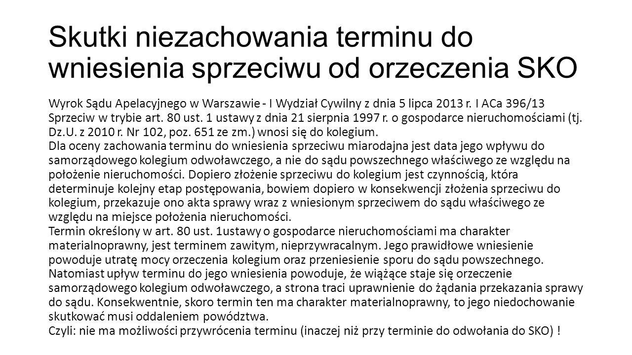 Skutki niezachowania terminu do wniesienia sprzeciwu od orzeczenia SKO Wyrok Sądu Apelacyjnego w Warszawie - I Wydział Cywilny z dnia 5 lipca 2013 r.