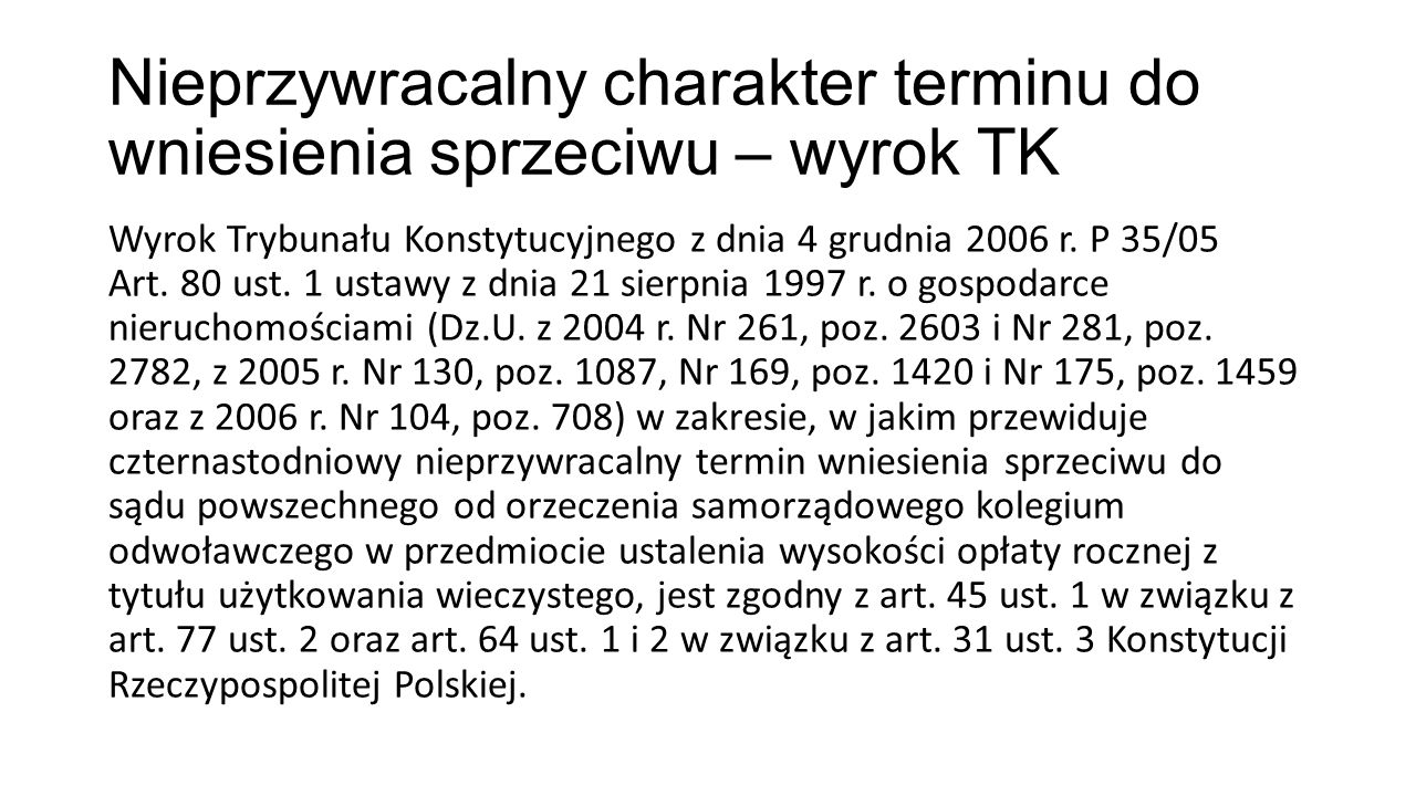 Nieprzywracalny charakter terminu do wniesienia sprzeciwu – wyrok TK Wyrok Trybunału Konstytucyjnego z dnia 4 grudnia 2006 r.