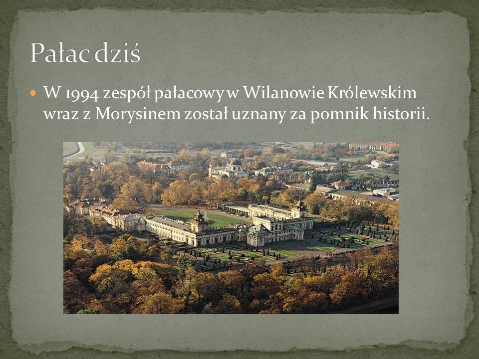 W 1994 zespół pałacowy w Wilanowie Królewskim wraz z Morysinem został uznany za pomnik historii.