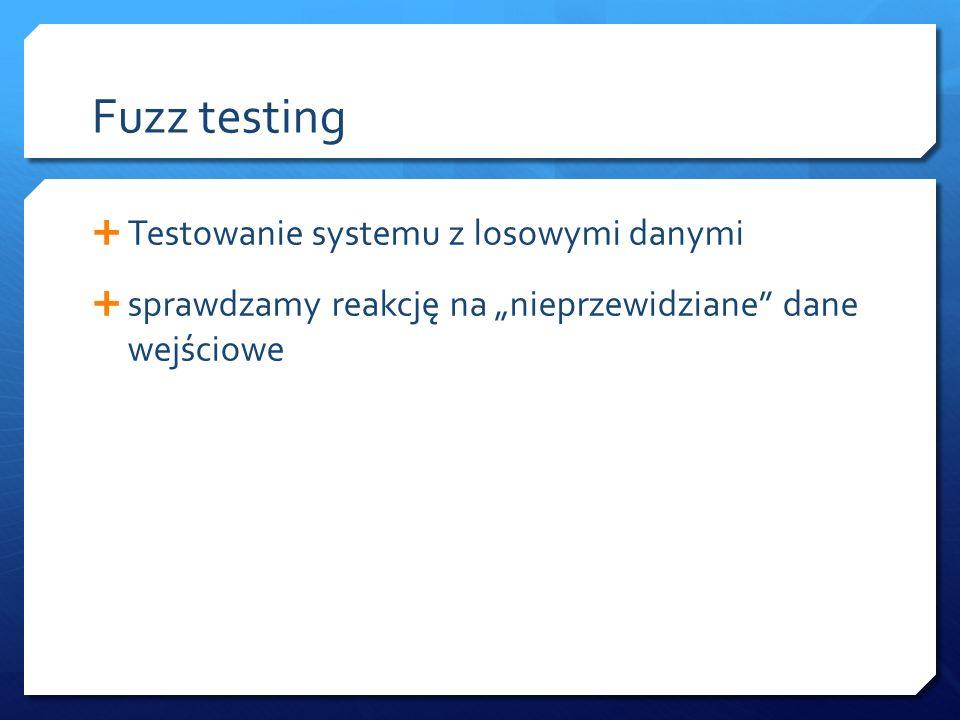 """Fuzz testing  Testowanie systemu z losowymi danymi  sprawdzamy reakcję na """"nieprzewidziane dane wejściowe"""
