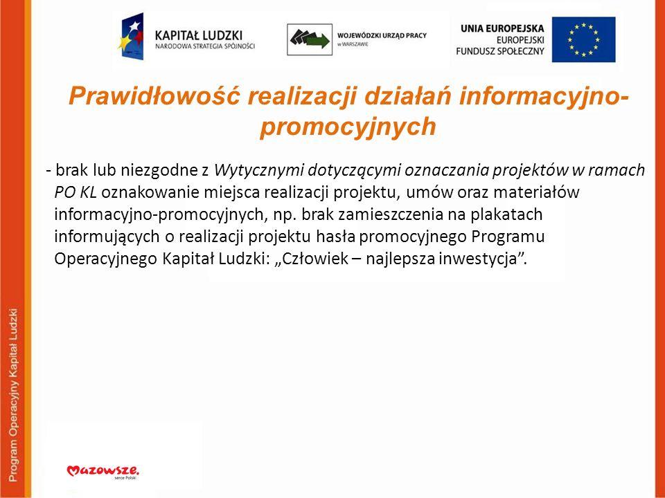 Prawidłowość realizacji działań informacyjno- promocyjnych - brak lub niezgodne z Wytycznymi dotyczącymi oznaczania projektów w ramach PO KL oznakowan