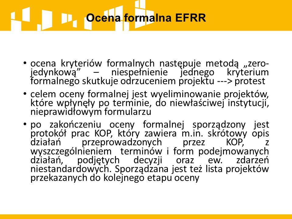 """Ocena formalna EFRR ocena kryteriów formalnych następuje metodą """"zero- jedynkową"""" – niespełnienie jednego kryterium formalnego skutkuje odrzuceniem pr"""