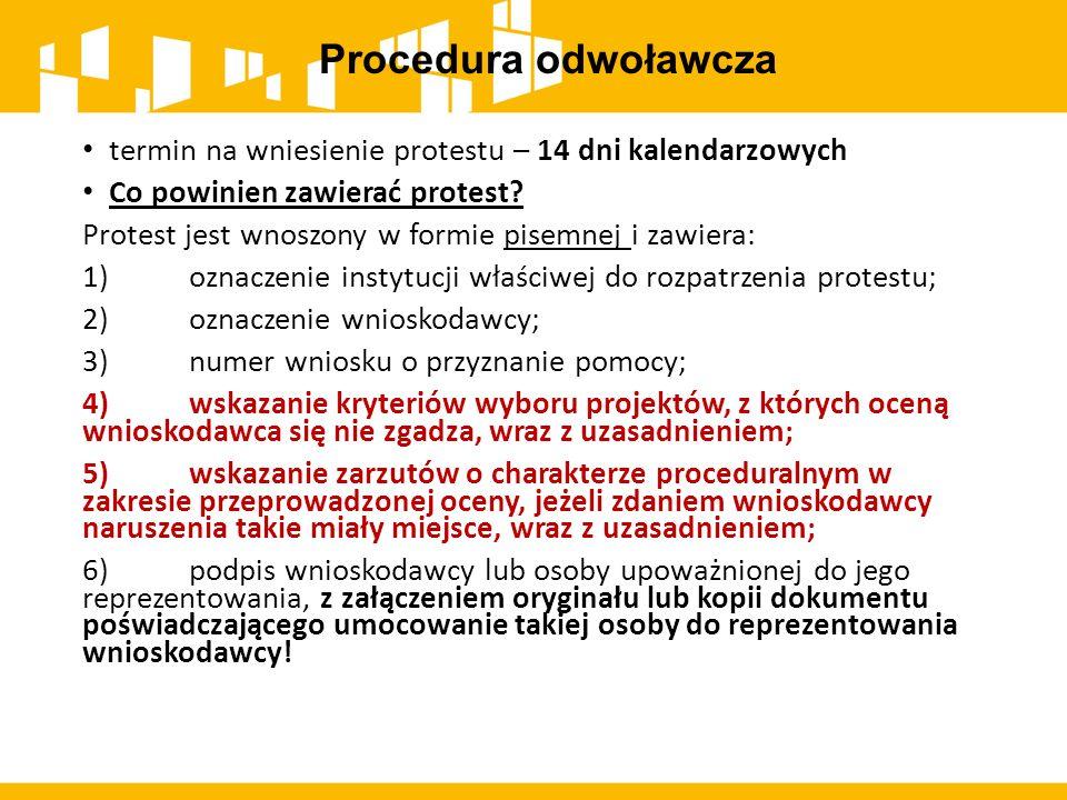 Procedura odwoławcza termin na wniesienie protestu – 14 dni kalendarzowych Co powinien zawierać protest? Protest jest wnoszony w formie pisemnej i zaw