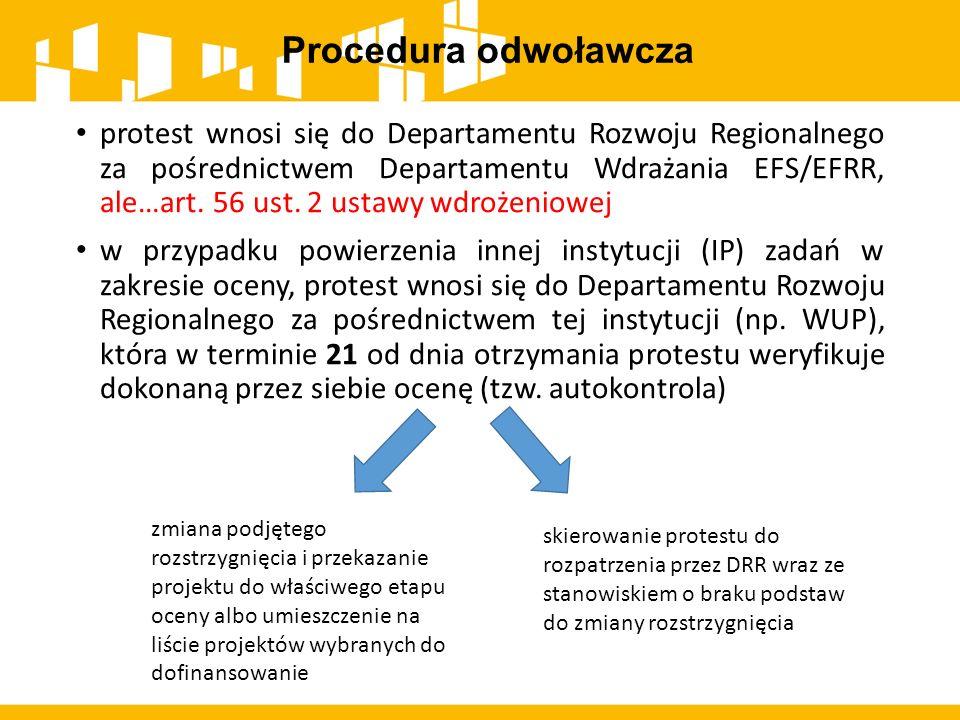 Procedura odwoławcza protest wnosi się do Departamentu Rozwoju Regionalnego za pośrednictwem Departamentu Wdrażania EFS/EFRR, ale…art. 56 ust. 2 ustaw