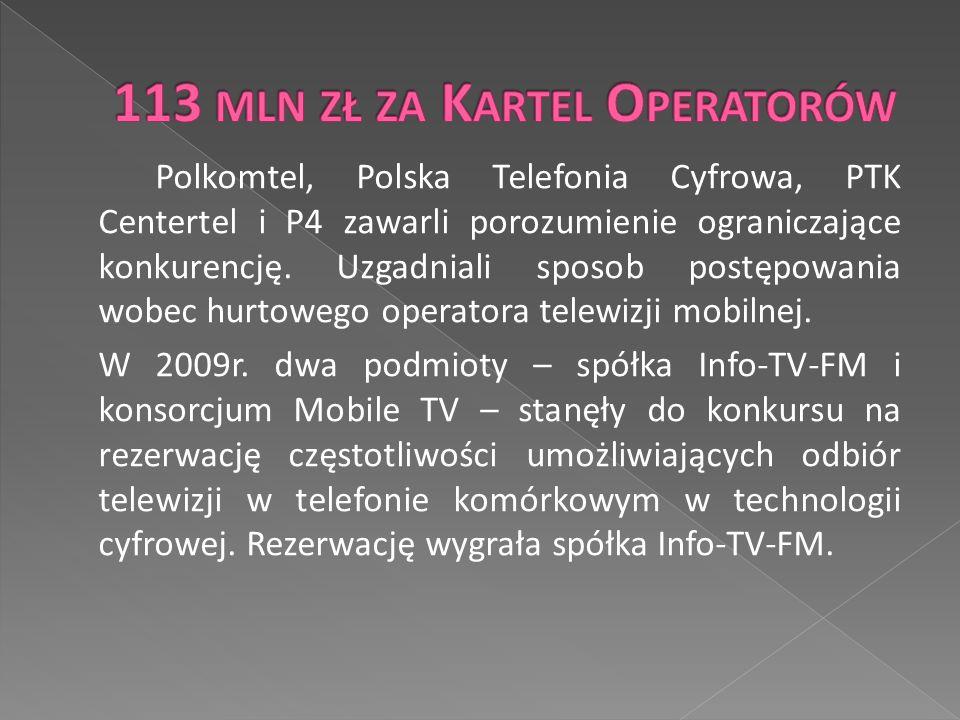 Polkomtel, Polska Telefonia Cyfrowa, PTK Centertel i P4 zawarli porozumienie ograniczające konkurencję.
