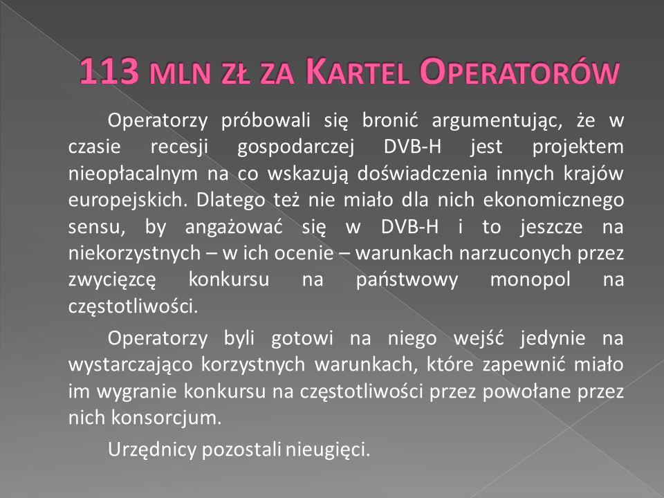 Operatorzy próbowali się bronić argumentując, że w czasie recesji gospodarczej DVB-H jest projektem nieopłacalnym na co wskazują doświadczenia innych krajów europejskich.