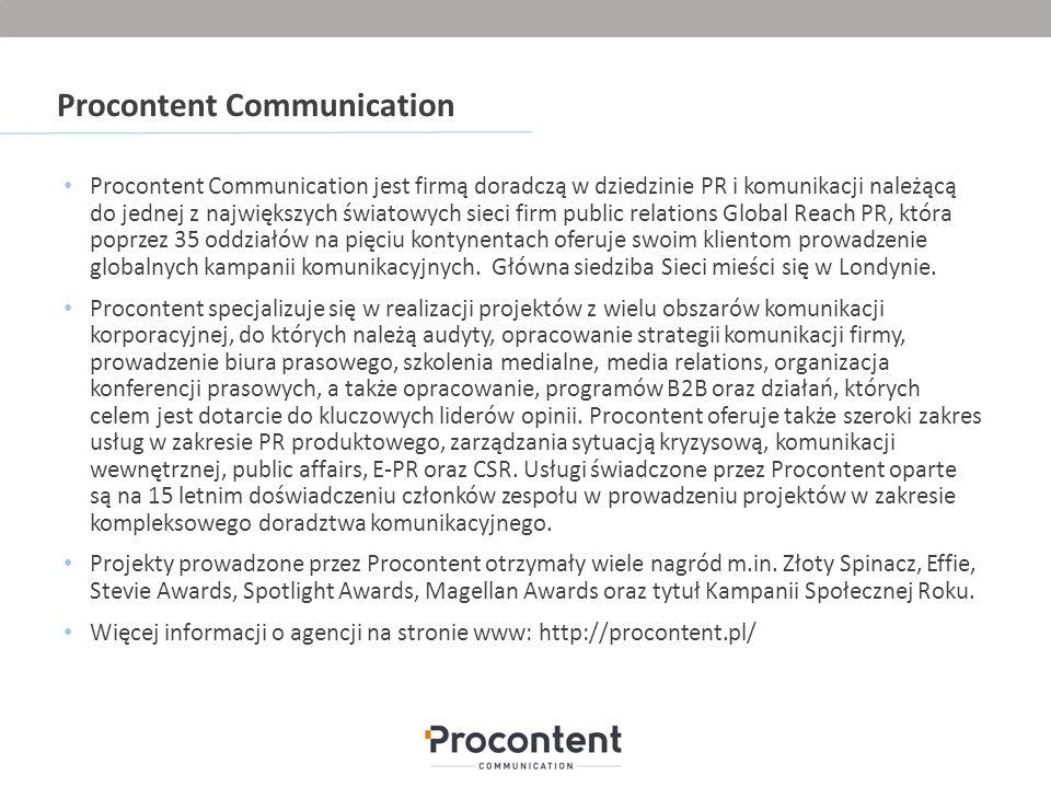 Procontent Communication Procontent Communication jest firmą doradczą w dziedzinie PR i komunikacji należącą do jednej z największych światowych sieci firm public relations Global Reach PR, która poprzez 35 oddziałów na pięciu kontynentach oferuje swoim klientom prowadzenie globalnych kampanii komunikacyjnych.