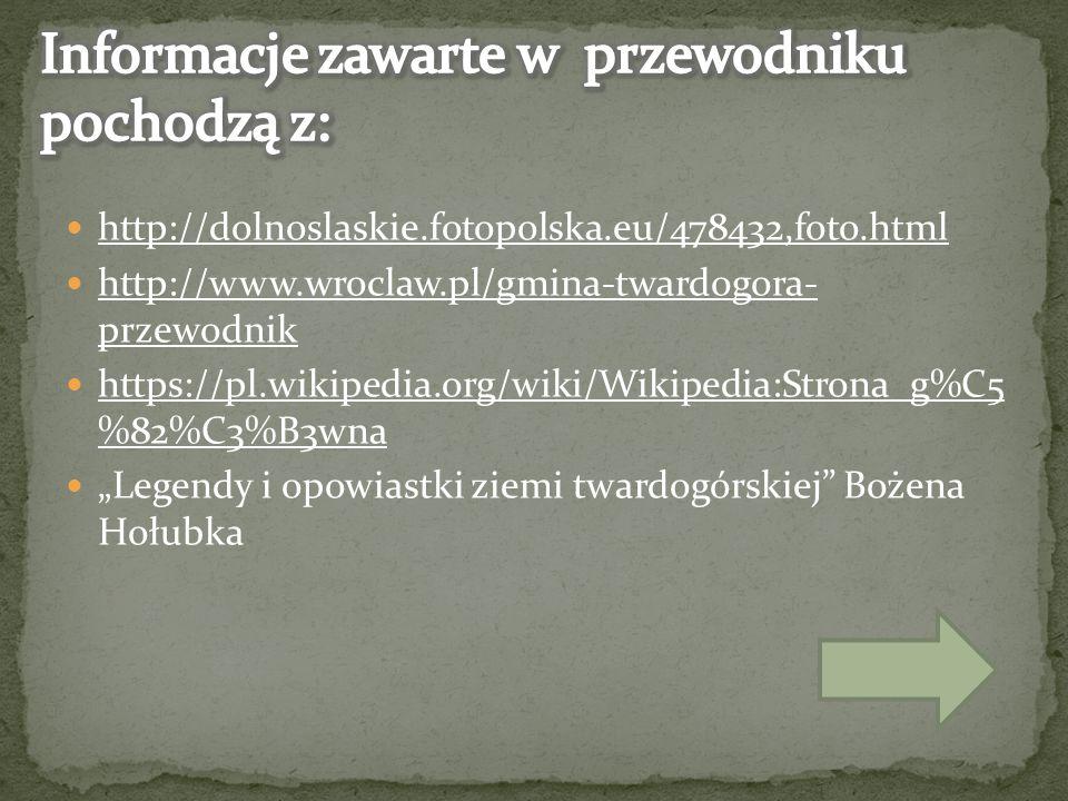 """http://dolnoslaskie.fotopolska.eu/478432,foto.html http://www.wroclaw.pl/gmina-twardogora- przewodnik http://www.wroclaw.pl/gmina-twardogora- przewodnik https://pl.wikipedia.org/wiki/Wikipedia:Strona_g%C5 %82%C3%B3wna https://pl.wikipedia.org/wiki/Wikipedia:Strona_g%C5 %82%C3%B3wna """"Legendy i opowiastki ziemi twardogórskiej Bożena Hołubka"""