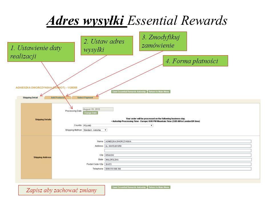 Adres wysyłki Essential Rewards 2.Ustaw adres wysyłki 3.