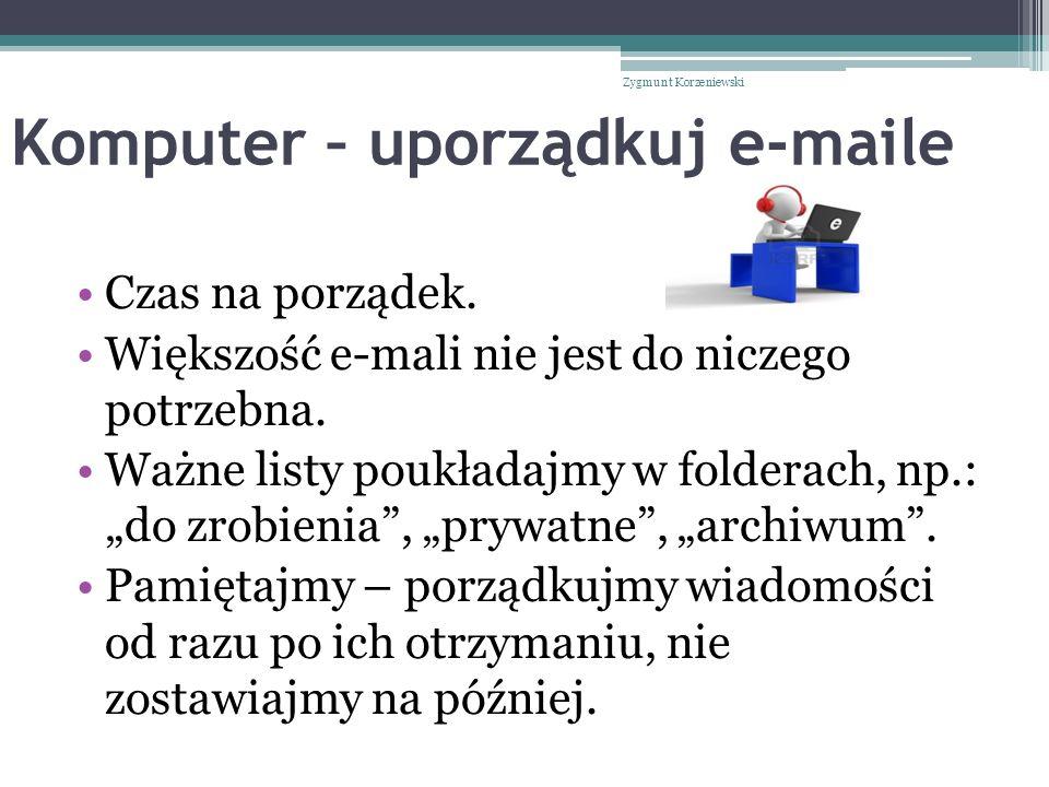 Komputer – uporządkuj e-maile Czas na porządek. Większość e-mali nie jest do niczego potrzebna.