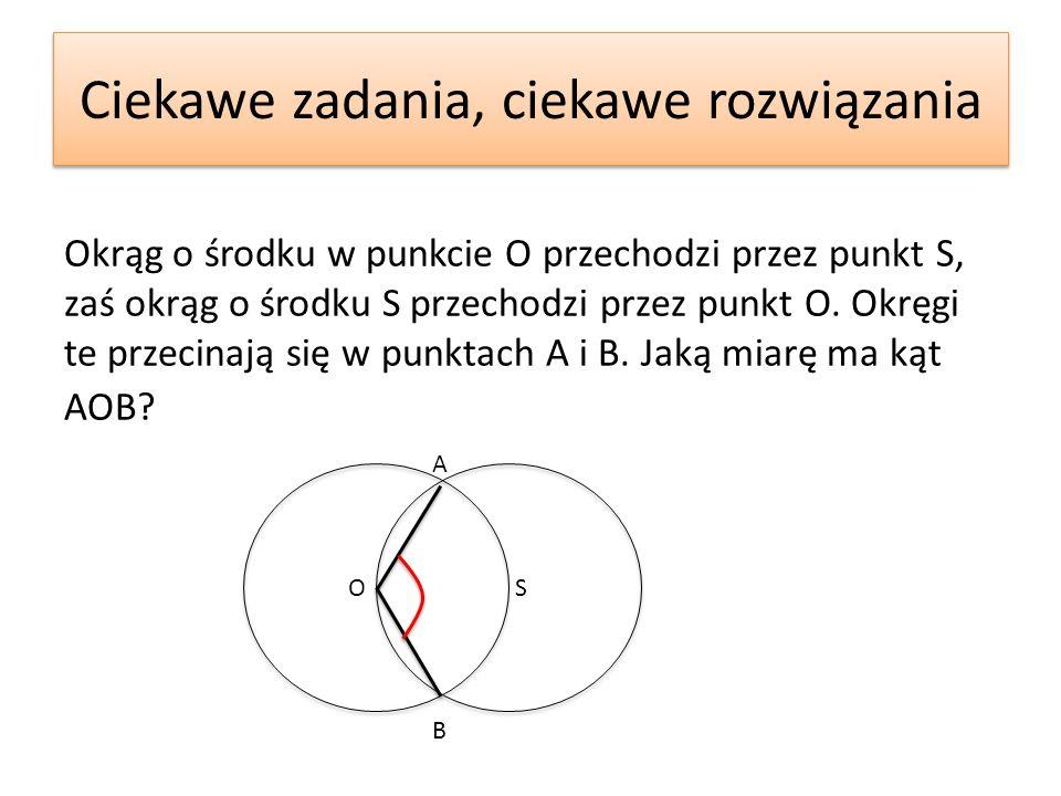 Okrąg o środku w punkcie O przechodzi przez punkt S, zaś okrąg o środku S przechodzi przez punkt O.