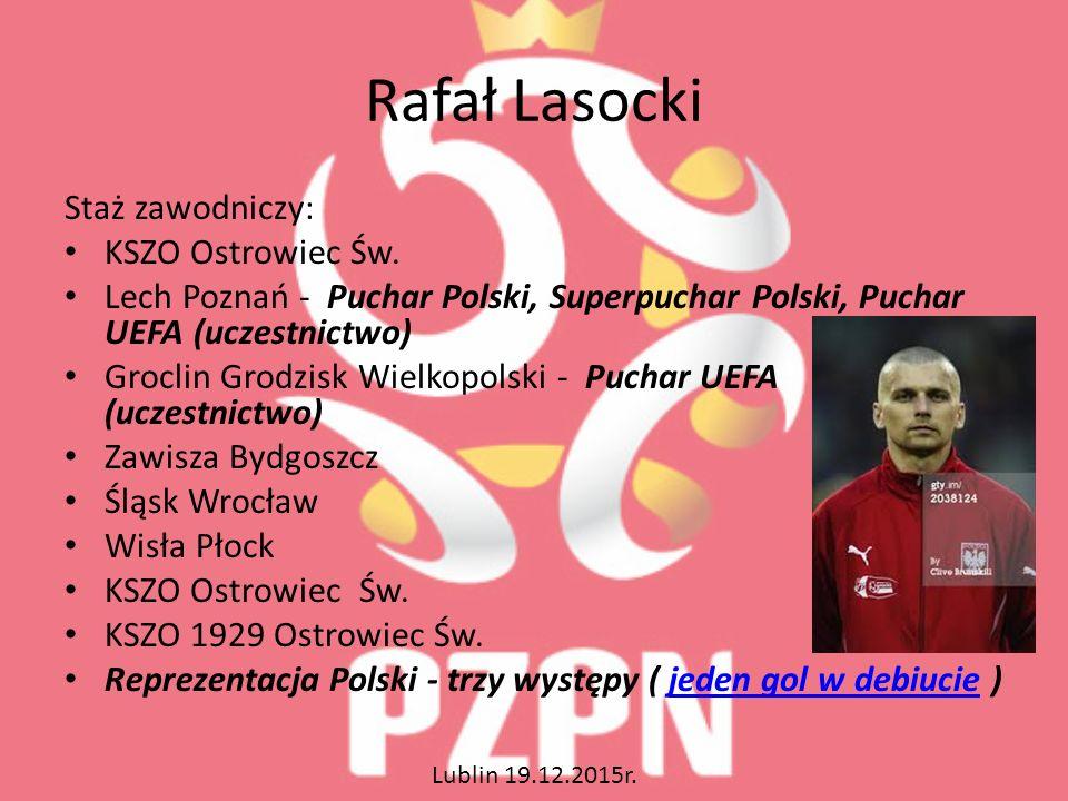 Rafał Lasocki Staż zawodniczy: KSZO Ostrowiec Św.