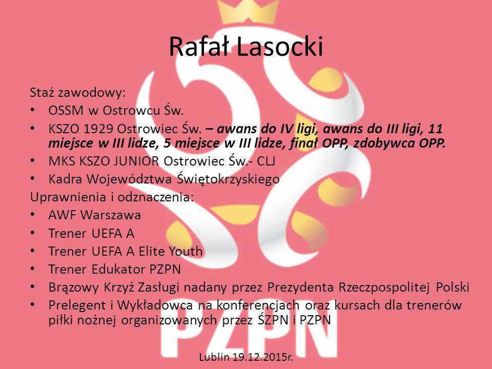 Rafał Lasocki Staż zawodowy: OSSM w Ostrowcu Św. KSZO 1929 Ostrowiec Św.