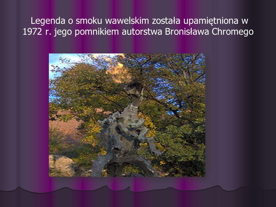 Legenda o smoku wawelskim została upamiętniona w 1972 r. jego pomnikiem autorstwa Bronisława Chromego