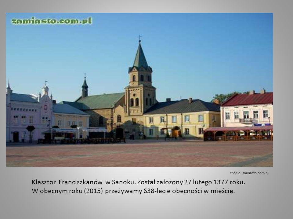 Klasztor Franciszkanów w Sanoku. Został założony 27 lutego 1377 roku.