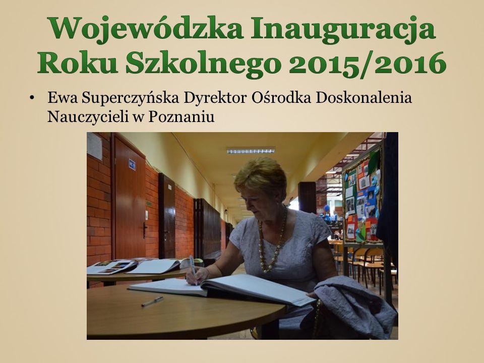 Ewa Superczyńska Dyrektor Ośrodka Doskonalenia Nauczycieli w Poznaniu