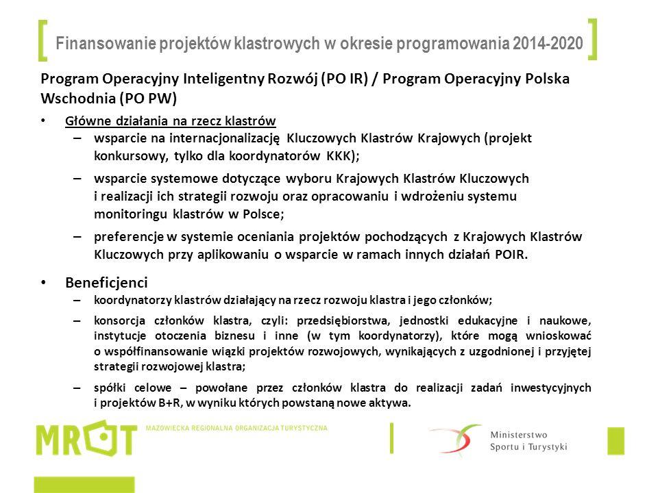 Finansowanie projektów klastrowych w okresie programowania 2014-2020 Program Operacyjny Inteligentny Rozwój (PO IR) / Program Operacyjny Polska Wschod