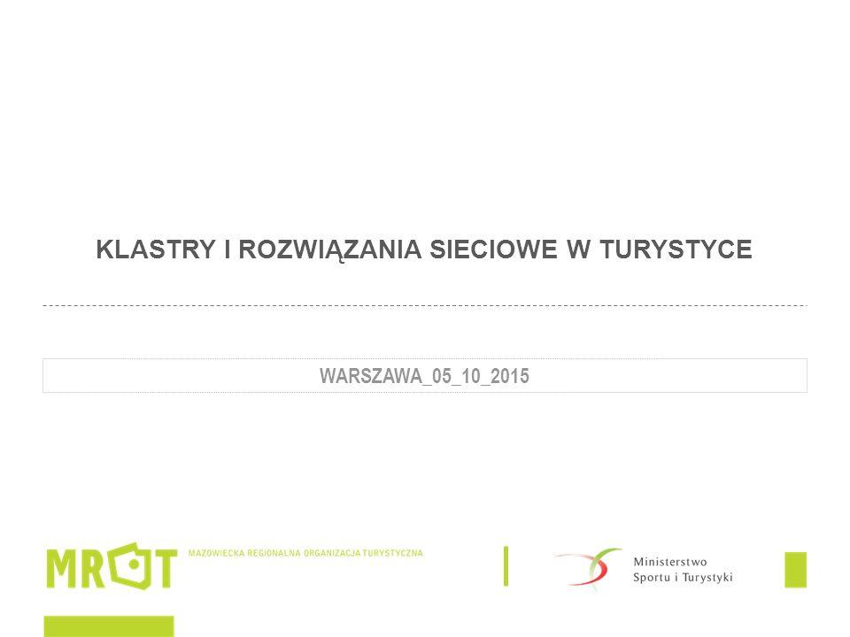 KLASTRY I ROZWIĄZANIA SIECIOWE W TURYSTYCE WARSZAWA_05_10_2015