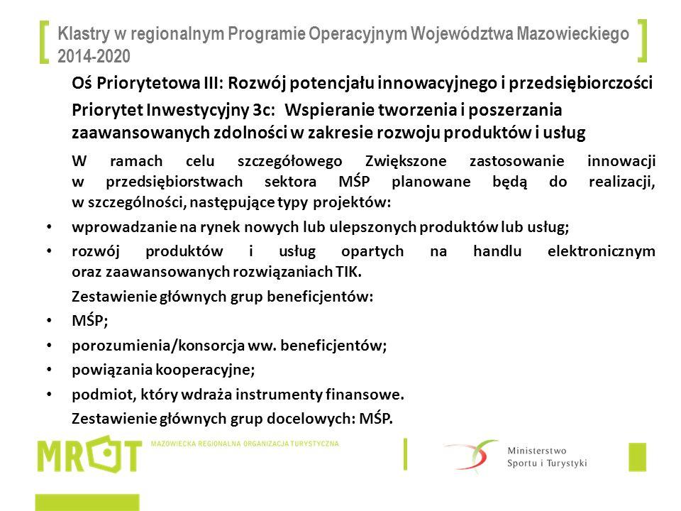 Klastry w regionalnym Programie Operacyjnym Województwa Mazowieckiego 2014-2020 Oś Priorytetowa III: Rozwój potencjału innowacyjnego i przedsiębiorczo