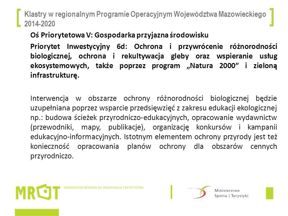 Klastry w regionalnym Programie Operacyjnym Województwa Mazowieckiego 2014-2020 Oś Priorytetowa V: Gospodarka przyjazna środowisku Priorytet Inwestycy