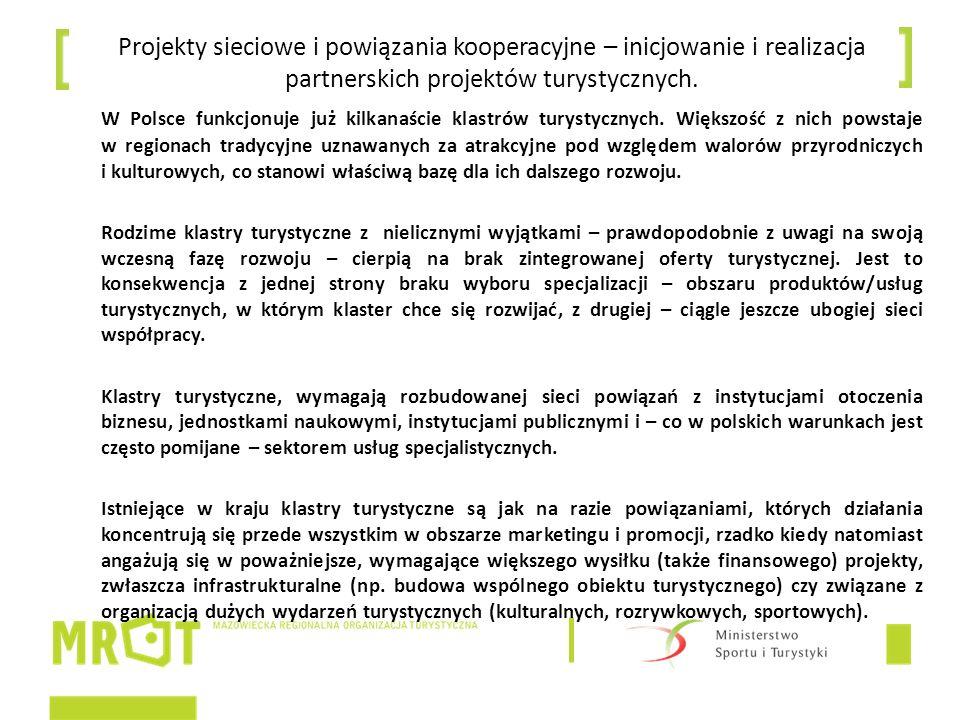 Projekty sieciowe i powiązania kooperacyjne – inicjowanie i realizacja partnerskich projektów turystycznych. W Polsce funkcjonuje już kilkanaście klas