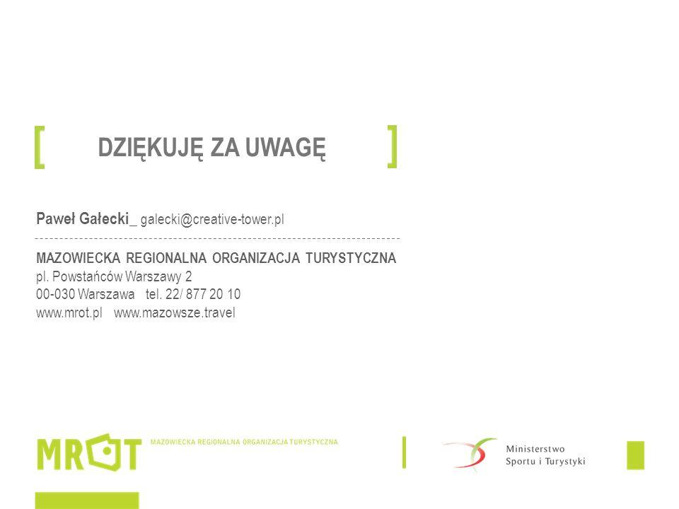 Paweł Gałecki_ galecki@creative-tower.pl MAZOWIECKA REGIONALNA ORGANIZACJA TURYSTYCZNA pl. Powstańców Warszawy 2 00-030 Warszawa tel. 22/ 877 20 10 ww