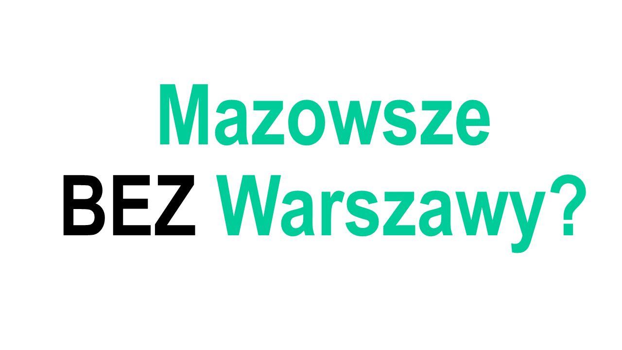 Mazowsze BEZ Warszawy?