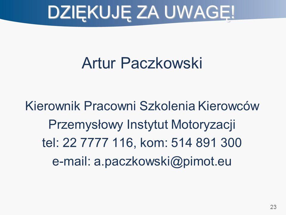 23 DZIĘKUJĘ ZA UWAGĘ! Artur Paczkowski Kierownik Pracowni Szkolenia Kierowców Przemysłowy Instytut Motoryzacji tel: 22 7777 116, kom: 514 891 300 e-ma