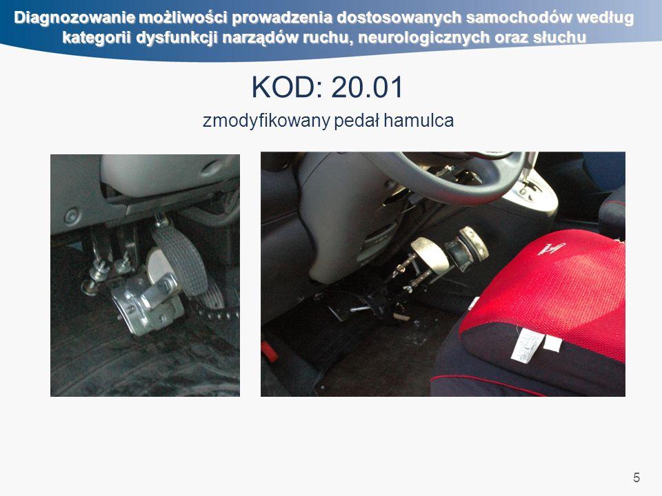 6 Diagnozowanie możliwości prowadzenia dostosowanych samochodów według kategorii dysfunkcji narządów ruchu, neurologicznych oraz słuchu KOD: 20.06 ręcznie sterowany hamulec roboczy