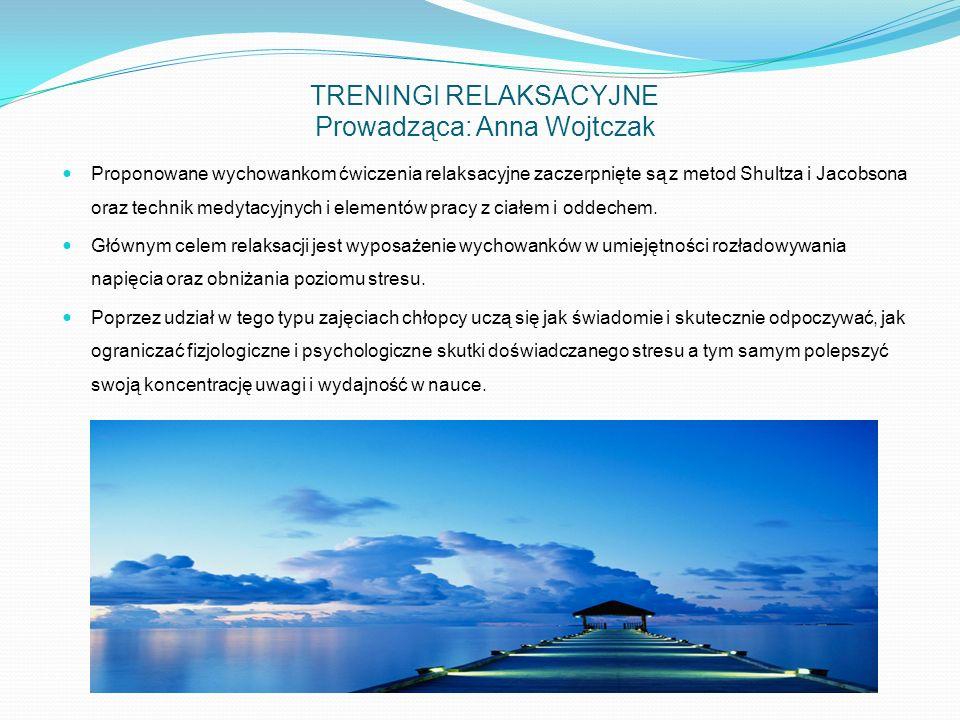 TRENINGI RELAKSACYJNE Prowadząca: Anna Wojtczak Proponowane wychowankom ćwiczenia relaksacyjne zaczerpnięte są z metod Shultza i Jacobsona oraz techni