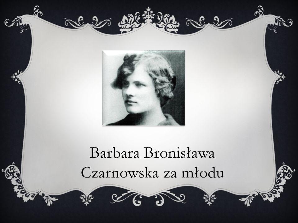 Barbara Bronisława Czarnowska za młodu