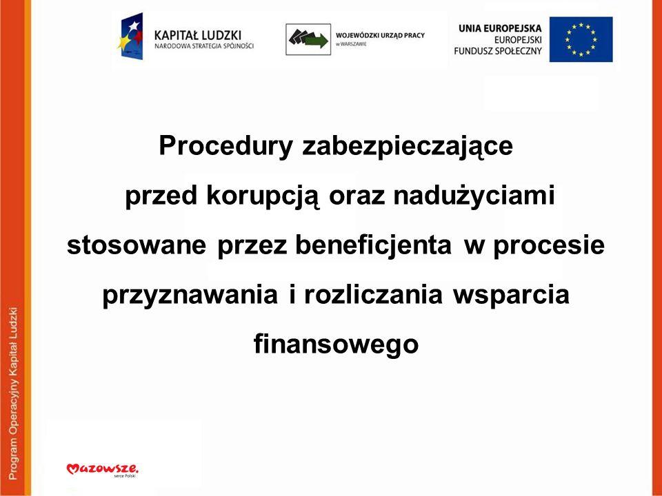 Procedury zabezpieczające przed korupcją oraz nadużyciami stosowane przez beneficjenta w procesie przyznawania i rozliczania wsparcia finansowego