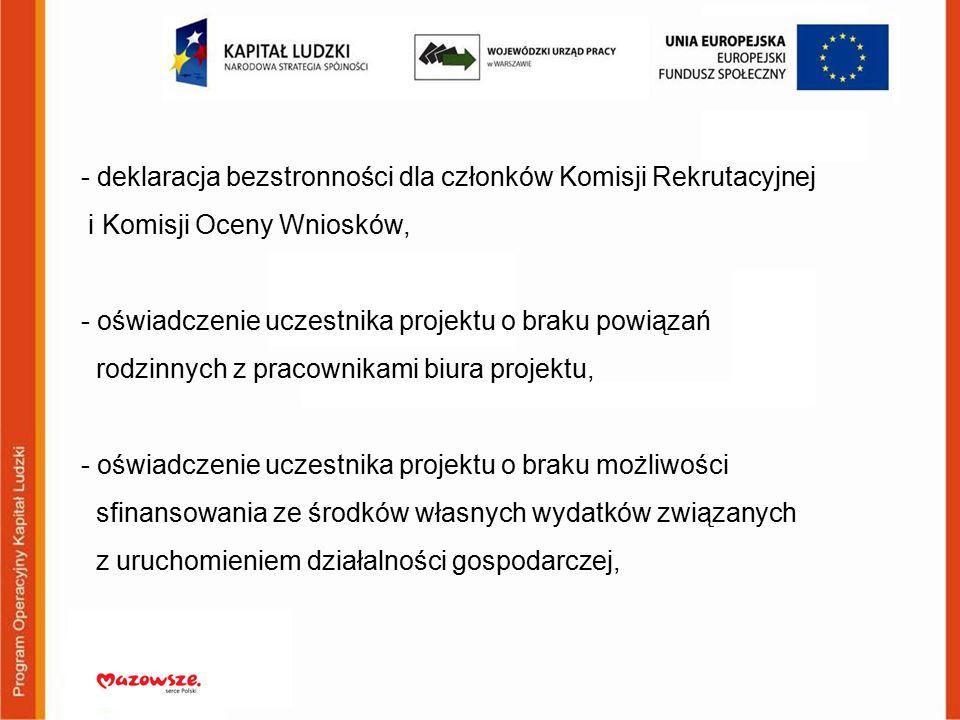 - deklaracja bezstronności dla członków Komisji Rekrutacyjnej i Komisji Oceny Wniosków, - oświadczenie uczestnika projektu o braku powiązań rodzinnych