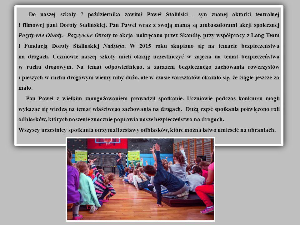Do naszej szkoły 7 października zawitał Paweł Staliński - syn znanej aktorki teatralnej i filmowej pani Doroty Stalińskiej.