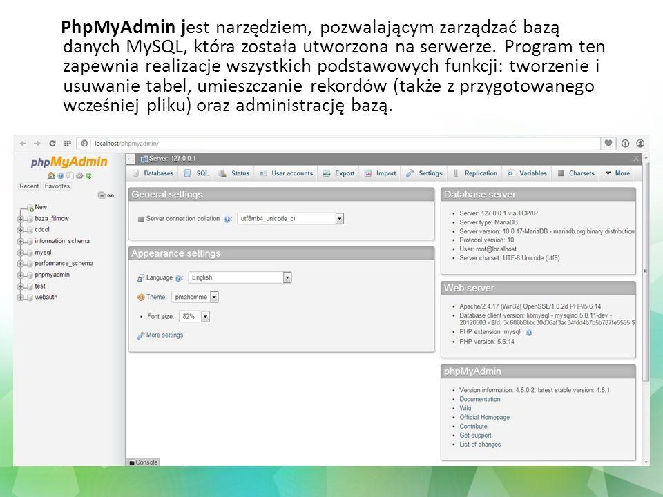 PhpMyAdmin jest narzędziem, pozwalającym zarządzać bazą danych MySQL, która została utworzona na serwerze. Program ten zapewnia realizacje wszystkich