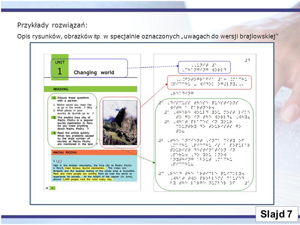 Slajd 7 Przykłady rozwiązań: Opis rysunków, obrazków itp.