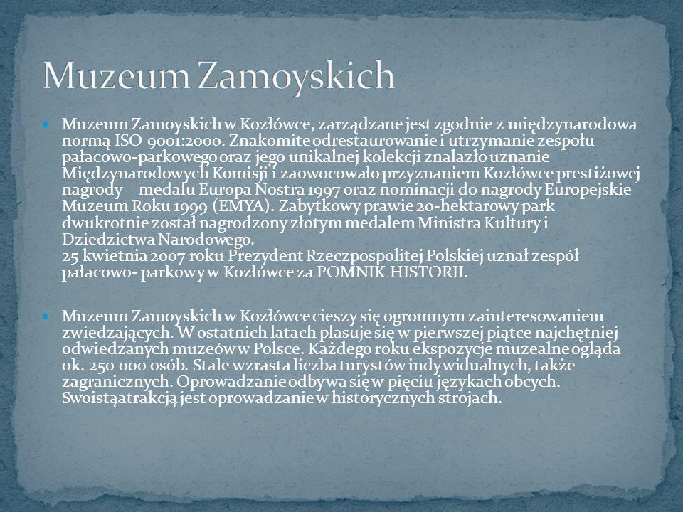 Muzeum Zamoyskich w Kozłówce, zarządzane jest zgodnie z międzynarodowa normą ISO 9001:2000.