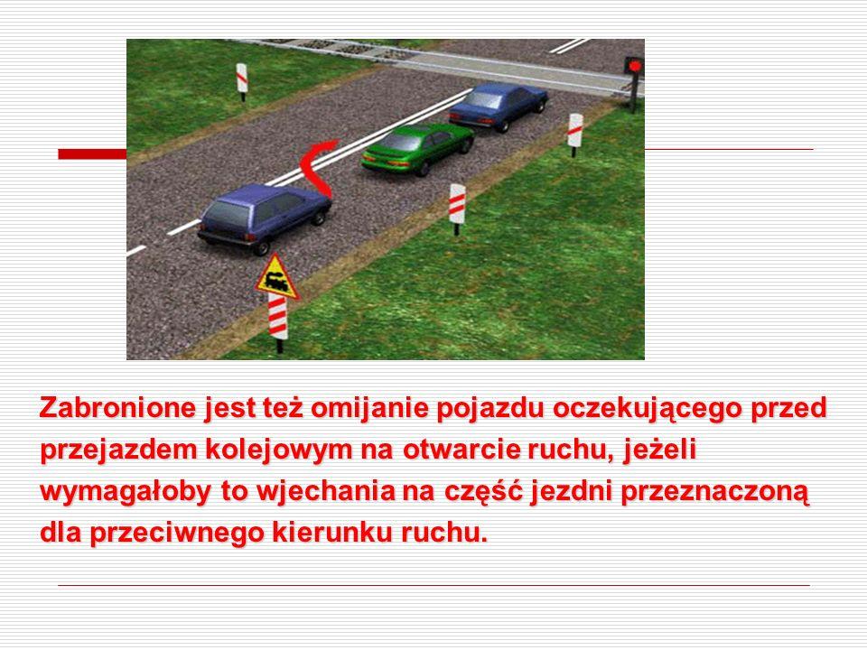 Zabronione jest omijanie pojazdów, które zatrzymały się przed przejściem dla pieszych w celu przepuszczenia przechodzących pieszych.